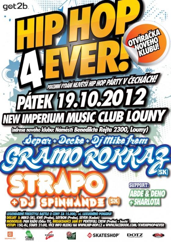 Support: Podzimní díl HIP HOP 4EVER! coby OTVÍRAČKA ZBRUSU NOVÉHO KLUBU s Gramo Rokkaz (SK), Strapo (SK) se uskuteční v pátek 19. října v Lounech!