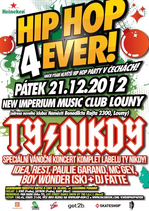 Speciální vánoční díl HIP HOP 4EVER! s vánočním koncertem kompletního labelu Ty Nikdy již tento pátek 21. prosince 2012 v Lounech!